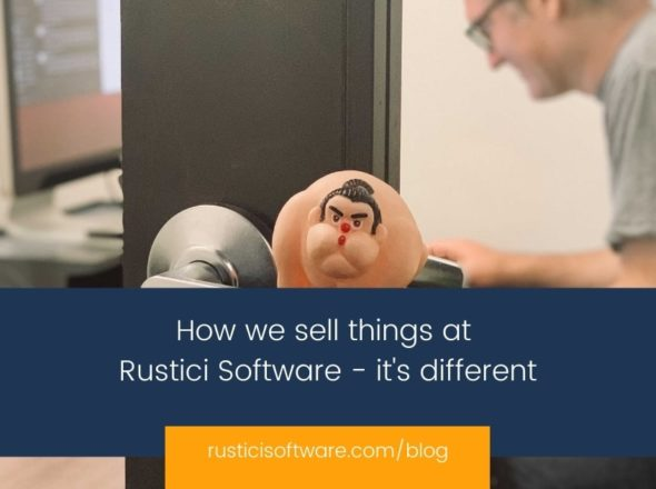How we sell things at Rustici Software - it's different