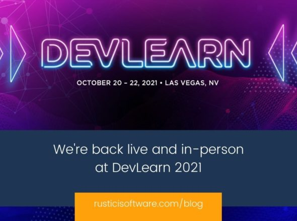 Rustici blog We're back live and in-person at DevLearn 2021